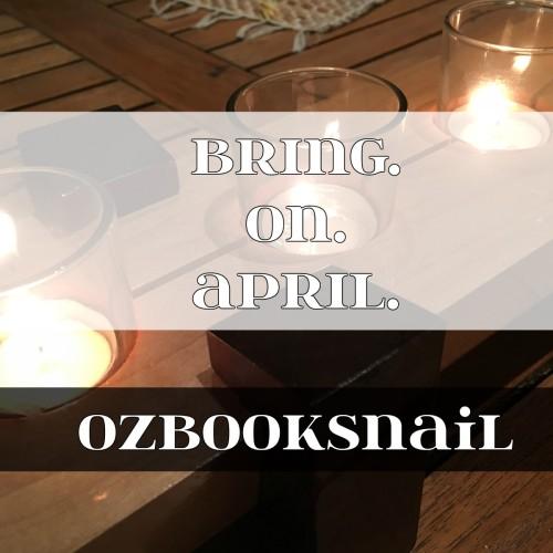 Bring on April