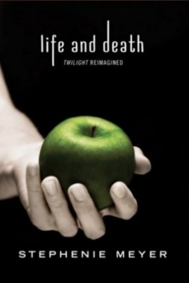 Twilight/Life & Death by Stephanie Myers