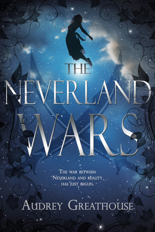 The Neverland Wars by Audrey Greathouse